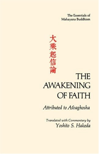The Awakening of Faith. Attributed to Asvaghosha. Translated with Commentary by Y.S. Hakeda. [Ess...