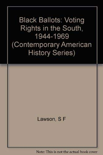 9780231083522: Black Ballots: Voting Rights in the South, 1944-1969 (Contemporary American History Series)