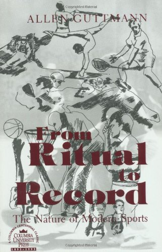 9780231083690: From Ritual to Record: The Nature of Modern Sports