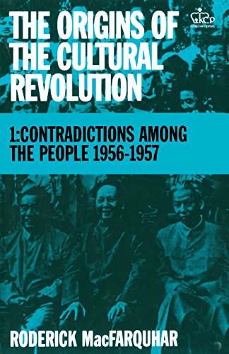 9780231083850: The Origins of the Cultural Revolution: Contradictions Among the People, 1956-1957