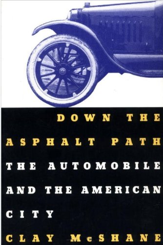 9780231083904: Down the Asphalt Path: The Automobile and the American City (Columbia History of Urban Life)