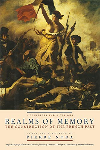 9780231084048: Realms of Memory: The Construction of the French Past, Volume 1 - Conflicts and Divisions: Conflicts and Divisions v. 1 (European Perspectives: A Series in Social Thought and Cultural Criticism)