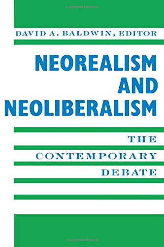 9780231084413: Neorealism and Neoliberalism: The Contemporary Debate (New Directions in World Politics)