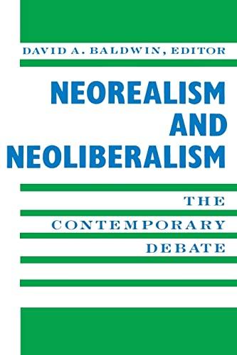 9780231084413: Neorealism and Neoliberalism