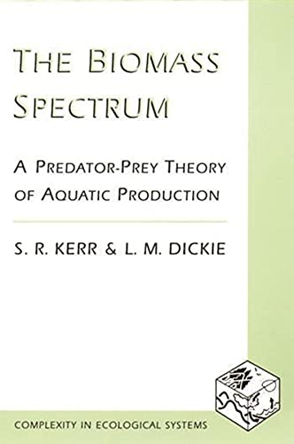 9780231084581: The Biomass Spectrum: A Predator Prey-Theory of Aquatic Production