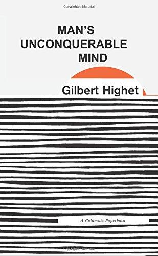 Man's Unconquerable Mind - Highet, Gilbert