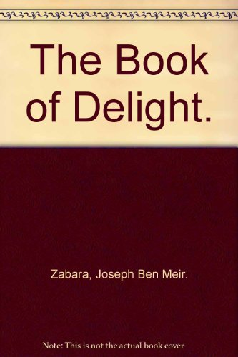 9780231085021: The Book of Delight.