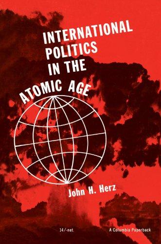International Politics in the Atomic Age: John H. Herz