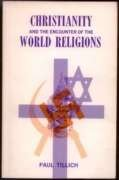 Christianity and the Encounter of the World Religions. (Bampton Lectures in America): Tillich, Paul