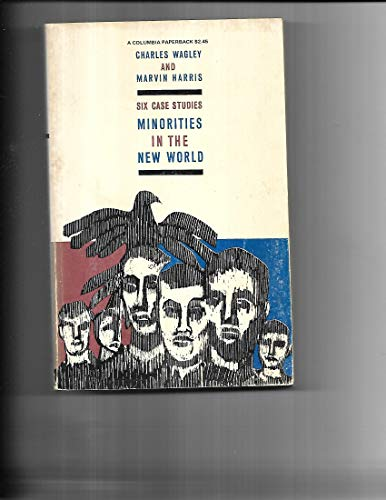 Minorities in the New World, Six Case Studies: Wagley, Charles / Harris, Marvin