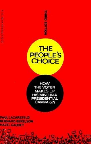 The People's Choice: How the Voter Makes: Hazel Gaudet,Bernard Berelson,Paul