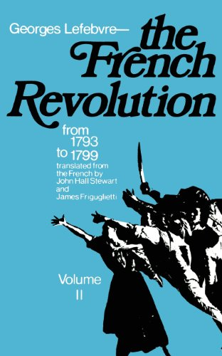 9780231085991: The French Revolution: From 1793 to 1799, Vol. 2