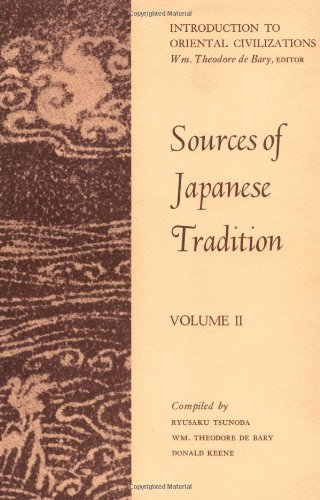 Sources of Japanese Tradition: Volume II (Introduction to Oriental Civilizations)