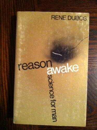 Reason Awake: Science for Man.: Dubos, René