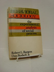 9780231086738: Behavioral Sociology: The Experimental Analysis of Social Progress