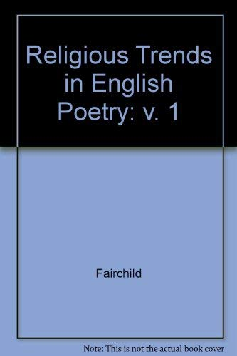 Religious Trends in English Poetry: v. 1: Fairchild, H.N.