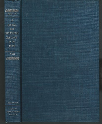 Social and Religious History of the Jews, Volume 8 (0231088450) by Salo Wittmayer Baron