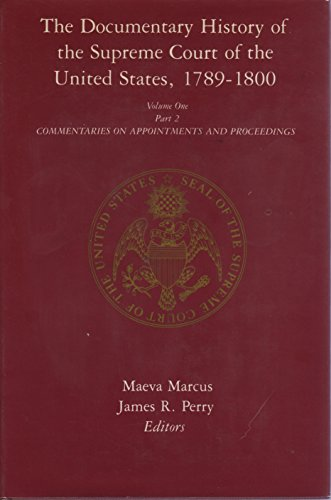 9780231088688: The documentary history of the Supreme Court of the United States, 1789-1800 Volume One Part 2: Commentaries on Appointments and Proceedings