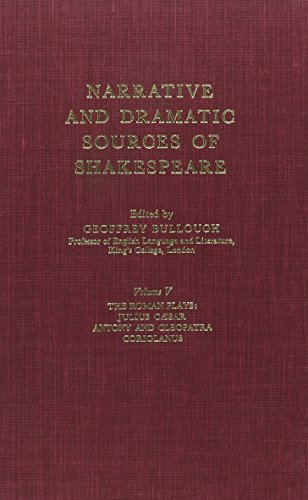 Stock image for Narrative and Dramatic Sources of Shakespeare: Volume V (Five, 5): The Roman Plays: Julius Caesar, Antony and Cleopatra, Coriolanus. for sale by Grendel Books, ABAA/ILAB