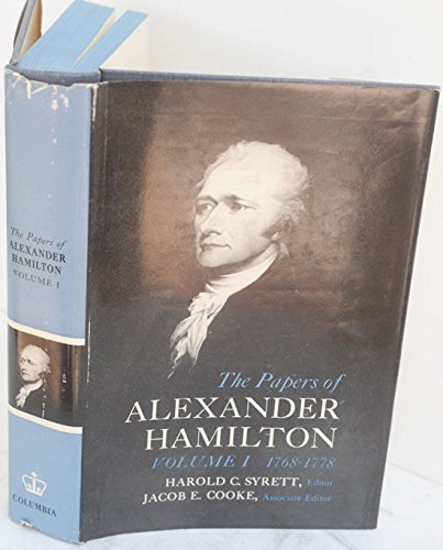 The Papers of Alexander Hamilton, Vol. 1: Alexander Hamilton