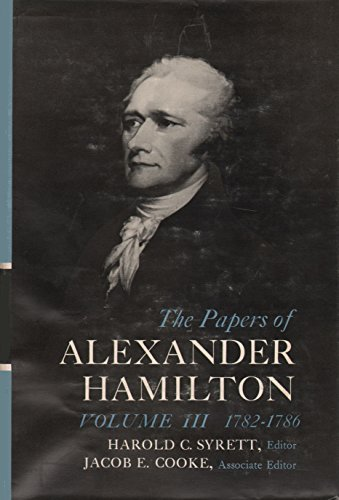 9780231089029: The Papers of Alexander Hamilton 1782-1786, Vol.3