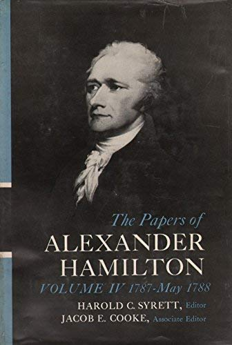 9780231089036: The Papers of Alexander Hamilton, Vol. 4, January 1787 - May 1788
