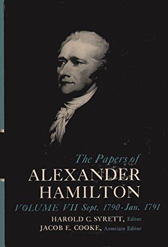 The Papers of Alexander Hamilton, Vol. 7: Alexander Hamilton