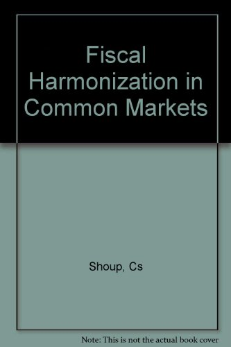 9780231089647: Fiscal Harmonization in Common Markets