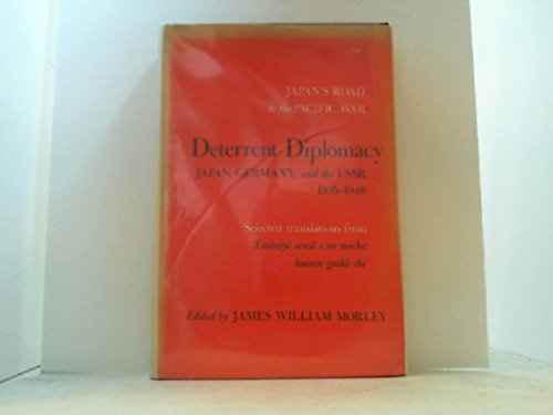 Deterrent Diplomacy: Japan, Germany, and the USSR,: James William Morley