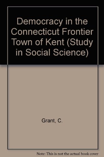 9780231096010: Democracy in the Connecticut Frontier Town of Kent (Study in Social Science)