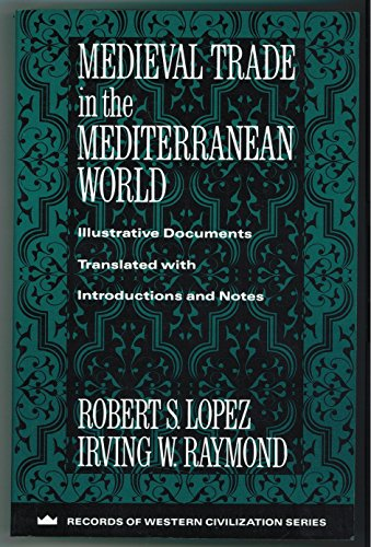 9780231096263: Medieval Trade in the Mediterranean World: Illustrative Documents (Records of Western Civilization Series)