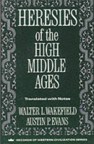 9780231096324: Heresies of the High Middle Ages