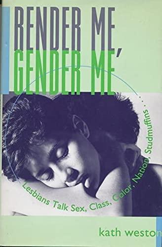Render Me, Gender Me: Lesbians Talk Sex,: Kath Weston