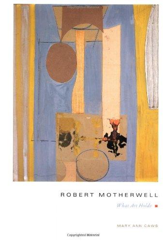 9780231096447: Robert Motherwell : What Art Holds