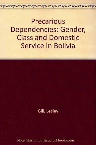 9780231096461: Precarious Dependencies