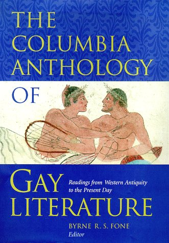 9780231096706: The Columbia Anthology of Gay Literature: Readings from Western Antiquity to the Present Day