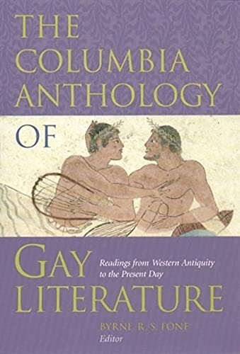 9780231096713: The Columbia Anthology of Gay Literature: Readings from Western Antiquity to the Present Day