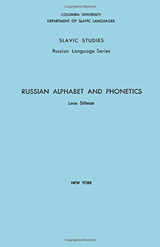 Russian Alphabet and Phonetics (Columbia Slavic Study) Russian Language Series