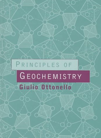 9780231099844: Principles of Geochemistry
