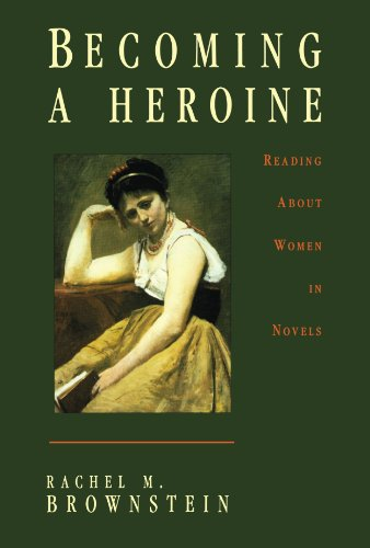 9780231100007: Becoming a Heroine: Reading About Women in Novels (Gender and Culture Series)