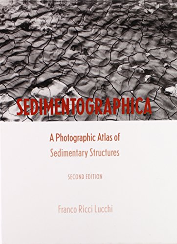 9780231100182: Sedimentographica: A Photographic Atlas of Sedimentary Structures (Indiana Masterpiece Editions)