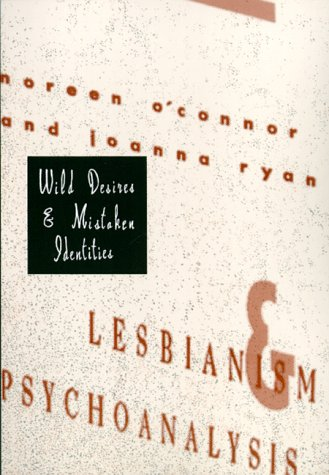 Wild Desires and Mistaken Identities: Noreen O'Connor; Joanna Ryan