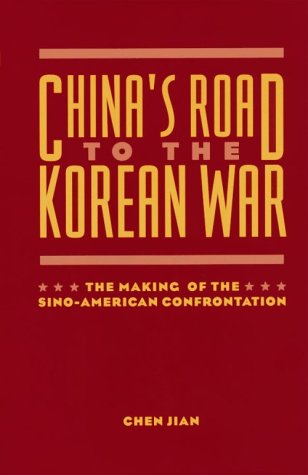 9780231100243: China's Road to the Korean War: Making of the Sino-American Confrontation (US & Pacific Asia)