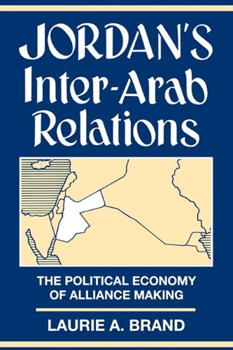 Jordan's Inter-Arab Relations: The Political Economy of: Brand, Laurie A.