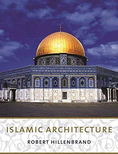 9780231101332: Islamic Architecture: Form, Function, and Meaning