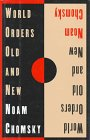 World Orders Old and New: Noam Chomsky