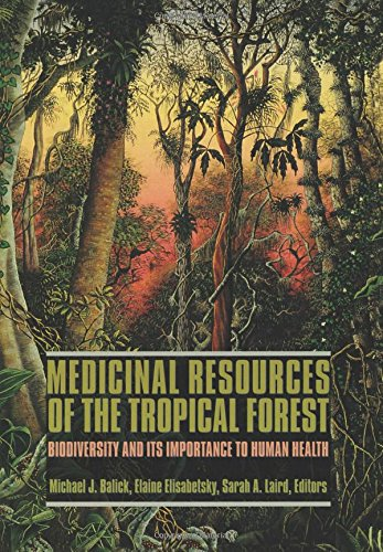 Medicinal Resources of the Tropical Forest : Michael J. Balick;