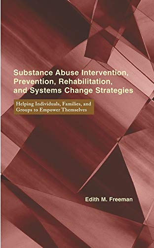 9780231102360: Substance Abuse Intervention, Prevention, Rehabilitation, and Systems Change: Helping Individuals, Families, and Groups to Empower Themselves (Empowering the Powerless: A Social Work Series)