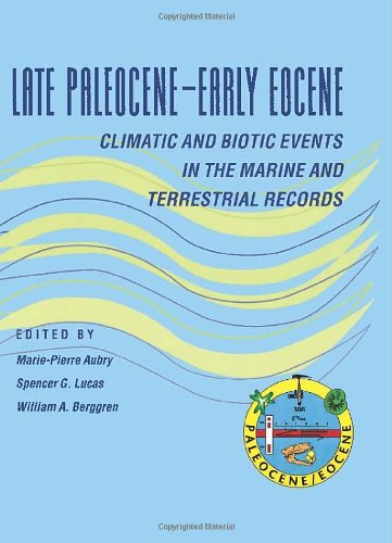 9780231102384: Late Paleocene-Early Eocene Biotic and Climatic Events in the Marine and Terrestrial Records