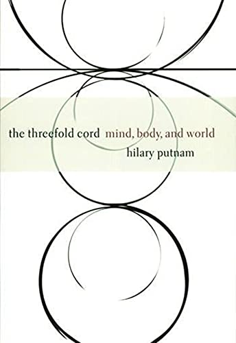 9780231102872: The Threefold Cord: Mind, Body and World